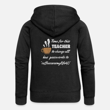 Coffee Teacher Caffeine Student Note School Wach - Women's Premium Hooded Jacket