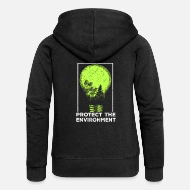 Protection Protect the Environment I Environmental Protection - Women's Premium Zip Hoodie