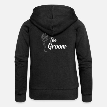 Groom The groom groom JGA groom to be bachelor - Women's Premium Zip Hoodie