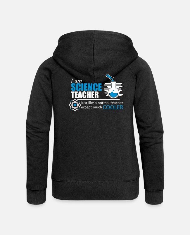 Science Teacher Hoodies & Sweatshirts - Science Teacher Funny Quote - Women's Premium Zip Hoodie black