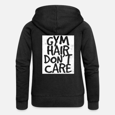 Funny Gym Gym Workout Funny Design - Gym Hair non si cura - Felpa con zip premium da donna