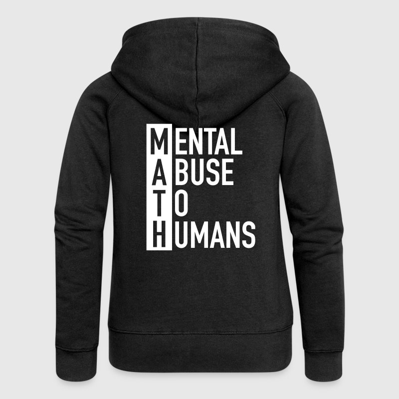 MATH | Mental Abuse To Humans - Women's Premium Hooded Jacket