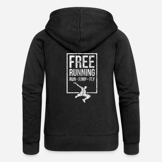 Free Running Hoodies & Sweatshirts - Free Running Run Jump Fly Parkour Gift Idea - Women's Premium Zip Hoodie black