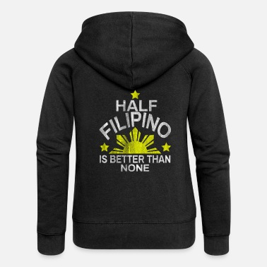 Filipino Philippines Filipino - Women's Premium Hooded Jacket