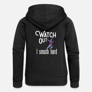 Badminton Watch out I smash hard - Badminton, Federball - Frauen Premium Kapuzenjacke