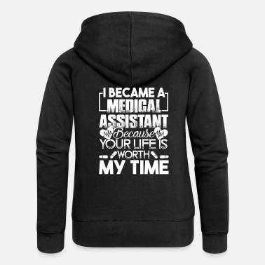 Medical Assistant I Became A Medical Assistant - Women's Premium Zip Hoodie