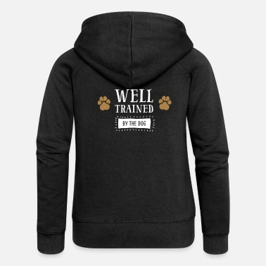 Training Well Trained by the dog - dogs paw - Women's Premium Zip Hoodie