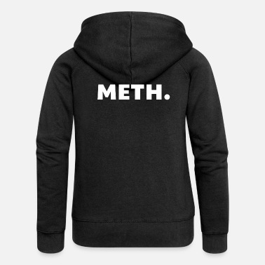 Meth Meth lettering - Women's Premium Hooded Jacket
