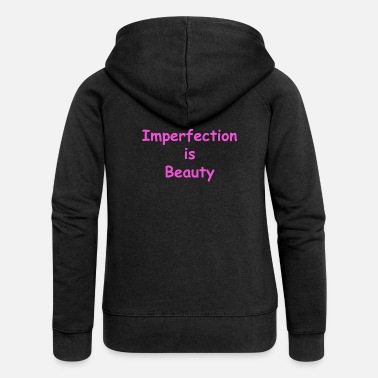Beauty Therapist Imperfection is beauty - Women's Premium Zip Hoodie