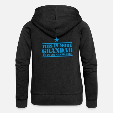 Grandad This is more GRANDAD than you can handle funny - Women's Premium Zip Hoodie
