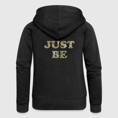 Just be - Women's Premium Hooded Jacket