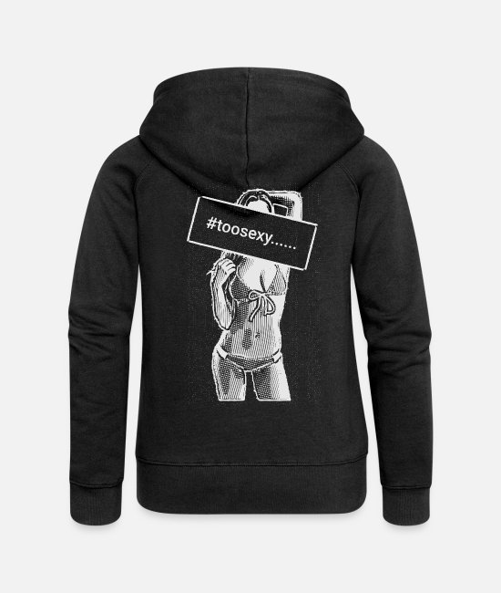 Toosexy Hoodies & Sweatshirts - to sexy girl 2reborn - Women's Premium Zip Hoodie black