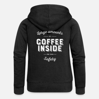 Safety Coffee in for safety Caffeine Junkies - Women's Premium Hooded Jacket
