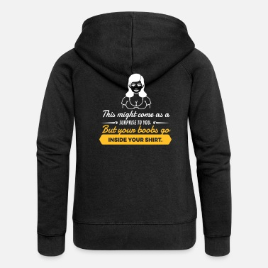 German Underwear Your Boobs Go Inside Your Shirt! - Women's Premium Zip Hoodie