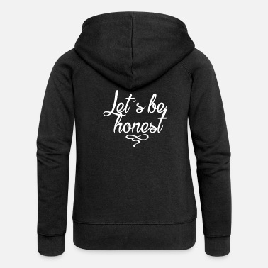 Let´s be honest - Frauen Premium Kapuzenjacke