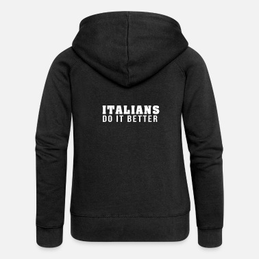 Italian Italians are the best! - Women's Premium Zip Hoodie