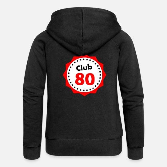 Club 80 Geschenk Fur 80 Jahrige Frauen Premium Kapuzenjacke Spreadshirt