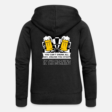 Dart Cant drink all day - darts, darts, gift - Women's Premium Hooded Jacket