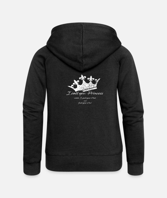 Call Hoodies & Sweatshirts - Crown - I call you Princess - Women's Premium Zip Hoodie black