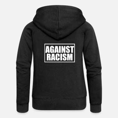 Against Against Racism Against racism! - Women's Premium Hooded Jacket