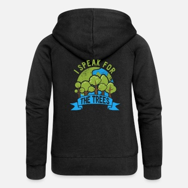 Change Earth Day 2021 Nature Gift Speak For The Trees - Frauen Premium Kapuzenjacke