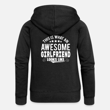 This Is What An Awesome Girlfriend Looks Like THIS IS WHAT AN AWESOME GIRLFRIEND LOOKS LIKE - Women's Premium Zip Hoodie