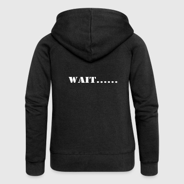 wait - Women's Premium Hooded Jacket