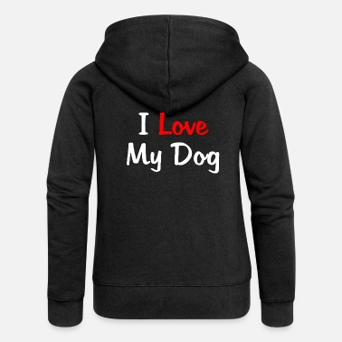 Love I Love My Dog - Frauen Premium Kapuzenjacke