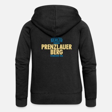 Prenzlauer Berg Capitol Of Germany Berlin - Prenzlauer Berg - Women's Premium Zip Hoodie
