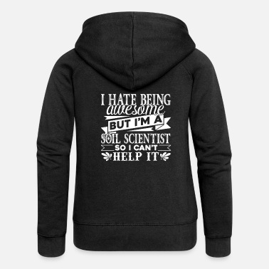 Love Soil Scientist Awesome Soil Scientist - Women's Premium Zip Hoodie