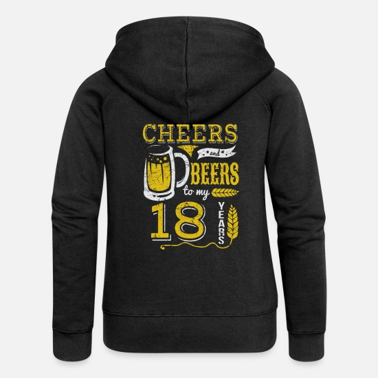 Birthday Hoodies & Sweatshirts - 18 years / years: Cheers and Beers gift - Women's Premium Zip Hoodie black