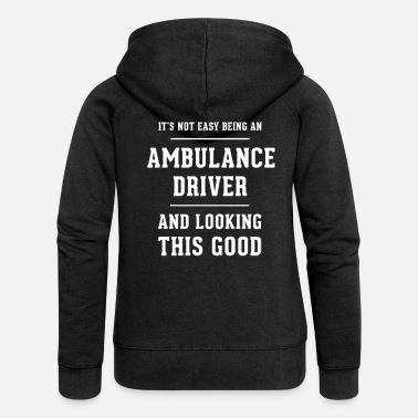 Ambulance Original gift for an ambulance driver - Women's Premium Zip Hoodie