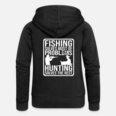 Hunting Fisherman hunting hunter hunting hunting deer hunting - Women's Premium Zip Hoodie