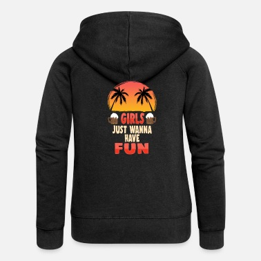 Girls Just Wanna Have Fun Party Disco Club Shirt - Women's Premium Zip Hoodie