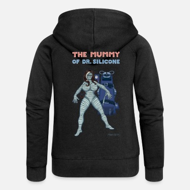 Silicone The Mummy of  Silicone. - Women's Premium Zip Hoodie