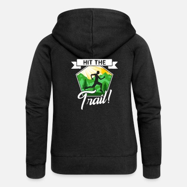 Sprinten Hit the Trail Runner Jogger Jogging Rennen Wald - Women's Premium Zip Hoodie