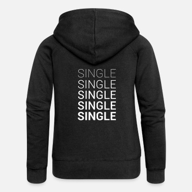 Single Single Single Single Dating - Felpa con zip premium donna
