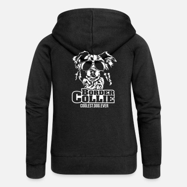 Border Collie BORDER COLLIE coolest dog - Frauen Premium Kapuzenjacke