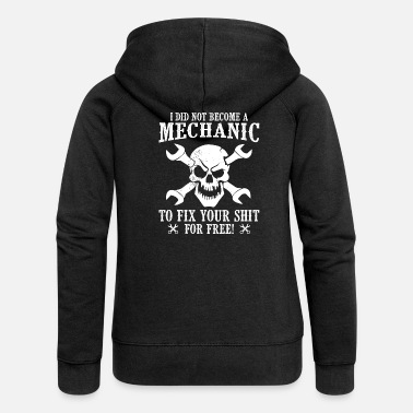 Mechanic Mechanic to fix not for free - Women's Premium Hooded Jacket