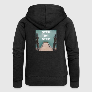 STEP BY STEP quote - Quote - Women's Premium Hooded Jacket