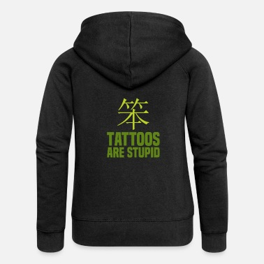 Makeup TATTOOS: Tattoos Are Stupid - Frauen Premium Kapuzenjacke