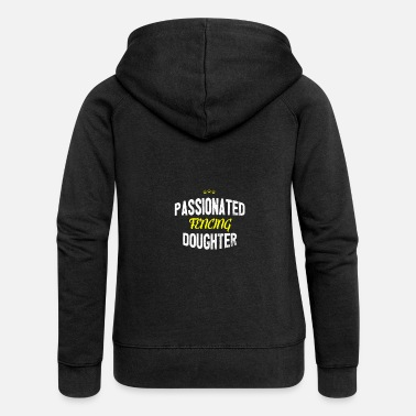 Distressed - PASSIONATED FENCING DAUGHTER - Women's Premium Zip Hoodie