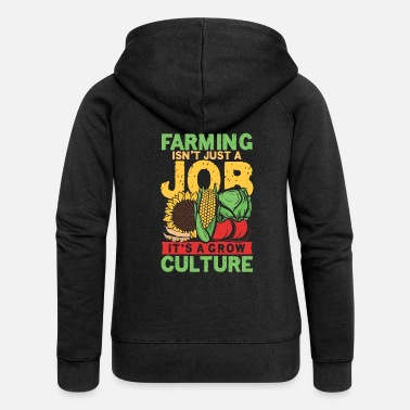 Farming Isn't just a job it's a growing culture - Women's Premium Zip Hoodie