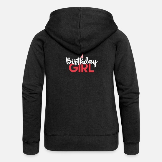 Birthday Hoodies & Sweatshirts - Birthday Girl Shirt - Gift - Women's Premium Zip Hoodie black