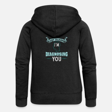Psychology Funny psychologist and diagnosis gift - Women's Premium Hooded Jacket