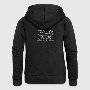 Stay Humble Hustle Hard motivation - Women's Premium Hooded Jacket