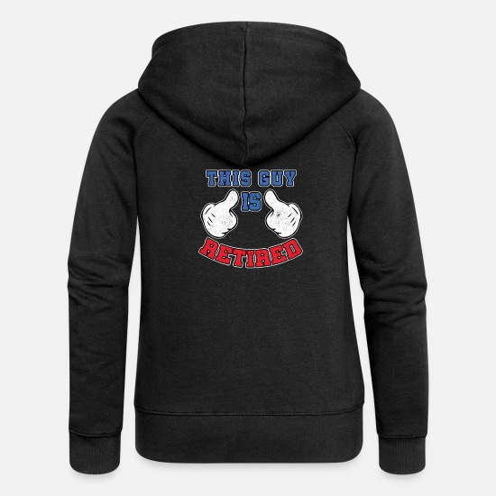 Retirement Hoodies & Sweatshirts - This Guy Is Retired - Women's Premium Zip Hoodie black
