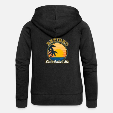 Retirement Retirement pensioner leisure fun pension gift - Women's Premium Zip Hoodie