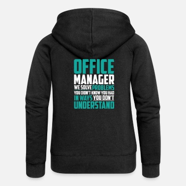 Office Office Managers Solve Problems - Women's Premium Hooded Jacket