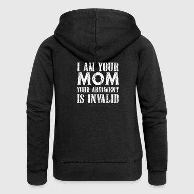 I am your Mom your argument is invalid - Frauen Premium Kapuzenjacke